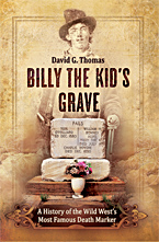 Billy the Kid's Grave - A History of the Wild West's Most Famous Death Marker